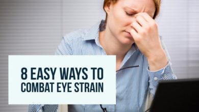 8 moyens faciles de combattre la fatigue oculaire
